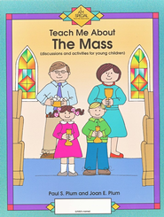 Teach Me About the Mass                 -     By: Paul Plum, Joan Ensor Plum