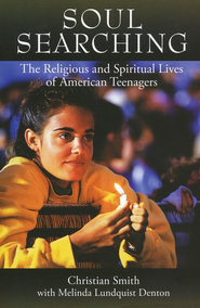 Soul Searching: The Religious and Spiritual Lives of American Teenagers  -              By: Christian Smith, Melinda Lundquist Denton