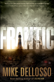 Frantic  -              By: Mike Dellosso