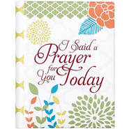 I Said a Prayer for You Today Journal  -