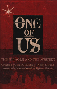 One of Us: The Miracle and the Mystery (Choral Book)   -