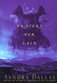 Prayers for Sale   -              By: Sandra Dallas