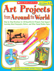 Art Projects from Around the World: Grades 4-6  -              By: Linda Evans, Karen Backus