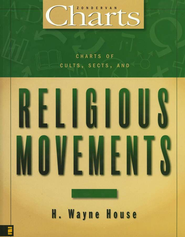 Charts of Cults, Sects, and Religious Movements   -     By: H. Wayne House