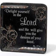 Delight Yourself in the Lord Plaque  -