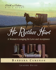 Her Restless Heart Women's Bible Study - Leader Guide: A Woman's Longing for Love and Acceptance - eBook  -     By: Barbara Cameron