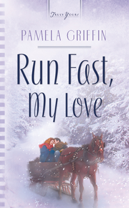 Run Fast, My Love - eBook  -     By: Pamela Griffin