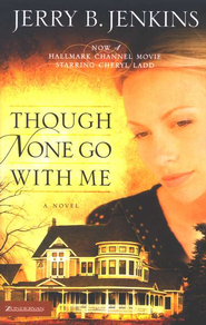 Though None Go with Me: A Novel - eBook  -     By: Jerry B. Jenkins