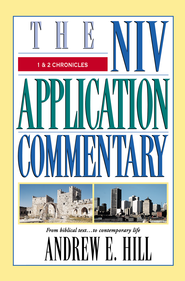 1 & 2 Chronicles: NIV Application Commentary [NIVAC] -eBook  -     By: Andrew E. Hill