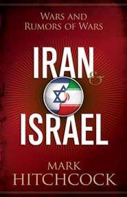Iran and Israel: Wars and Rumors of Wars - eBook  -     By: Mark Hitchcock