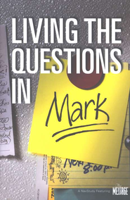 Living the Questions in Mark  -