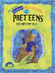 Instant Bible Lessons for Preteens: Our Awesome God   -     By: Mary J. Davis