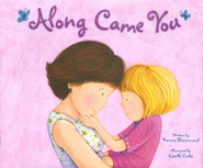Along Came You - eBook  -     By: Karona Drummond     Illustrated By: Estelle Corke