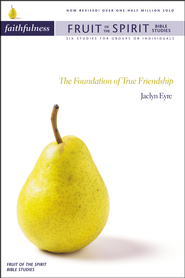 Faithfulness: The Foundation of True Friendship  -              By: Jacalyn Eyre