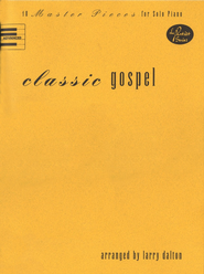 Classic Gospel: 10 Master Pieces for Solo Piano   -     By: Larry Dalton