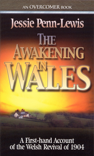 The Awakening in Wales: A Firsthand Account of the Welsh Revival of 1904 - eBook  -     By: Jessie Penn-Lewis