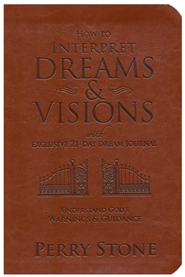 How to Interpret Dreams and Visions: Understanding God's Warnings and Guidance  -              By: Perry Stone