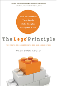 The Lego Principle: The Power of Connecting to God and One Another  -              By: Joey Bonifacio
