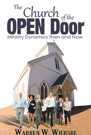 The Church of the Open Door: Ministry Dynamics Then and Now - eBook  -     By: Warren W. Wiersbe