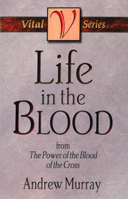 Life in the Blood - eBook  -     By: Andrew Murray