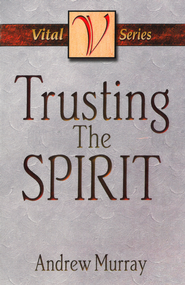 Trusting the Spirit - eBook  -     By: Andrew Murray