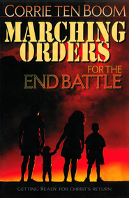 Marching Orders for the End Battle - eBook  -     By: Corrie ten Boom