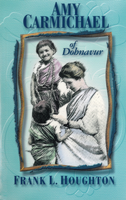 Amy Carmichael of Dohnavur: The Story of a Lover and her Beloved - eBook  -     By: Frank Houghton
