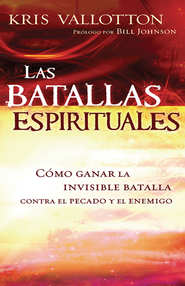 Spirit Wars: Winning the Invisible Battle Against Sin  and the Enemy/ Las batallas espirituales  -              By: Kris Vallotton