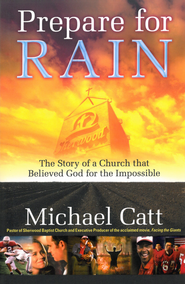 Prepare for Rain: The Story of a Church that Believed God for the Impossible - eBook  -     By: Michael Catt