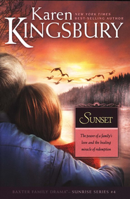 Sunset, Sunrise Series #4  -     By: Karen Kingsbury