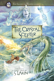 #5: The Crystal Scepter - eBook   -     By: C.S. Lakin