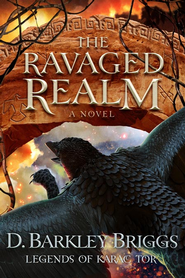 #4: The Ravaged Realm - eBook   -     By: D. Barkley Briggs