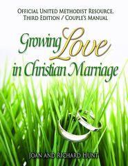 Growing Love In Christian Marriage Third Edition - Couple's Manual: 2012 Revised Edition - eBook  -     By: John Hunt, Richard Hunt