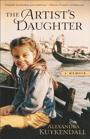 Artist's Daughter, The: A Memoir - eBook  -     By: Alexandra Kuykendall