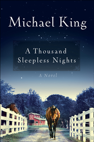 A Thousand Sleepless Nights  -              By: Michael King