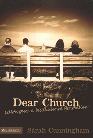 Dear Church: Letters from a Disillusioned Generation - eBook  -     By: Sarah Cunningham