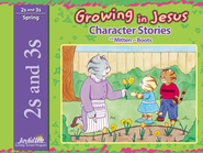Growing in Jesus (ages 2 & 3) Character Stories   -