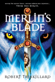 Merlin's Blade - eBook  -     By: Robert Treskillard