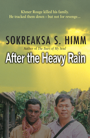 After the Heavy Rain: Khmer Rouge killed his family. He tracked them - but not for revenge - eBook  -     By: Sokreaska S Himm