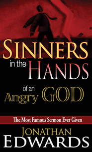 Sinners in the Hands of An Angry God - eBook  -     By: Jonathan Edwards
