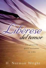 Lib&#233rese del Temor  (Freedom from the Grip of Fear)  -     By: H. Norman Wright