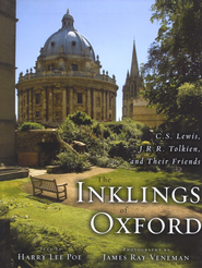 The Inklings of Oxford: C. S. Lewis, J. R. R. Tolkien, and Their Friends - eBook  -     By: Harry Lee Poe, James Ray Veneman