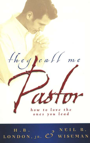 They Call Me Pastor   -     By: H.B. London Jr.