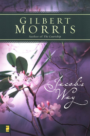 Jacob's Way - eBook  -     By: Gilbert Morris