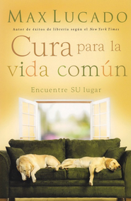 La Cura para la Vida Com&#250n  (The Cure of the Common Life)  -     By: Max Lucado