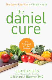 The Daniel Cure: A Guide to Improving Your Physical and Spiritual Health - eBook  -     By: Susan Gregory, Richard J. Bloomer