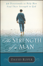Strength of a Man   -     By: David Roper