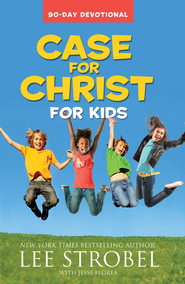 Case for Christ for Kids 90-Day Devotional - eBook  -     By: Lee Strobel, Jesse Florea
