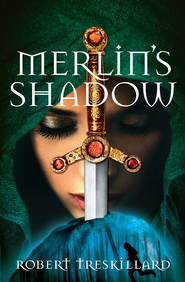 Merlin's Shadow - eBook  -     By: Robert Treskillard