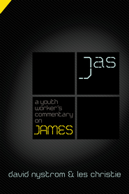 A Youth Worker's Commentary on James - eBook  -     By: Les Christie, David P. Nystrom